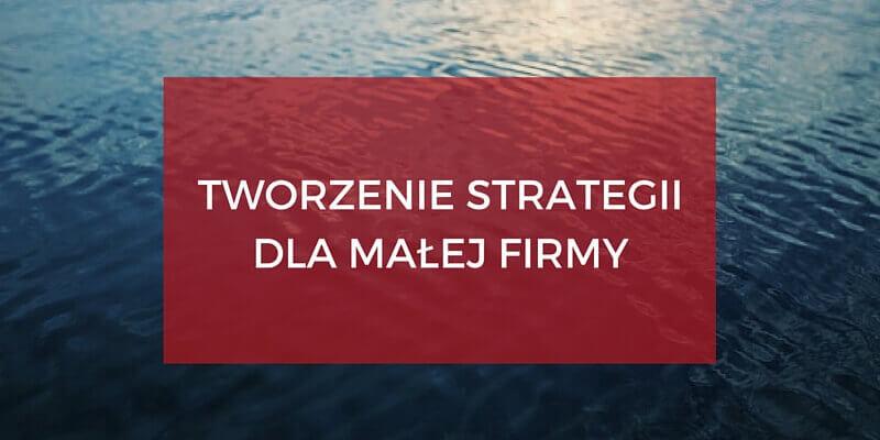 Doradztwo marketingowe i tworzenie strategii dla małej firmy