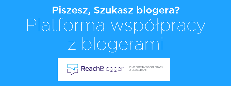 ReachBlogger - recenzja platformy współpracy z blogerami