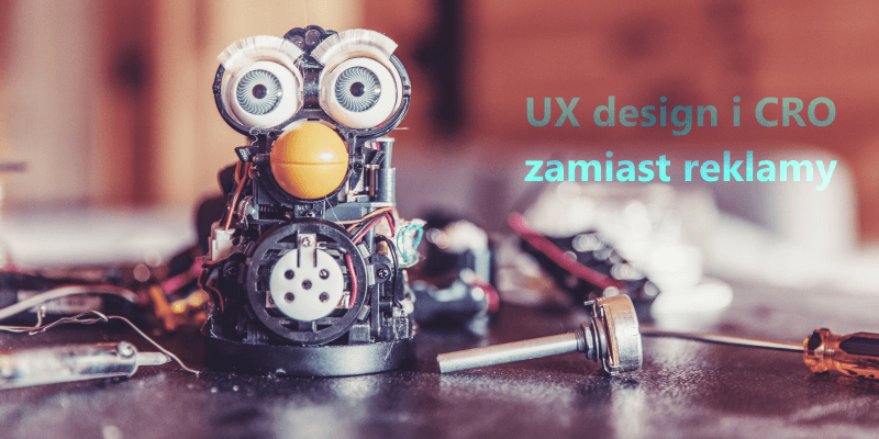 Gdy sklep nie działa - UX, UI design, testy i CRO zamiast reklamy