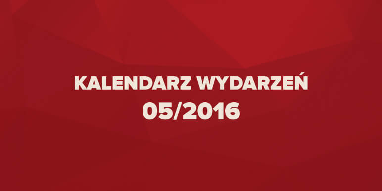 Kalendarz wydarzeń marketingowych 05/2016