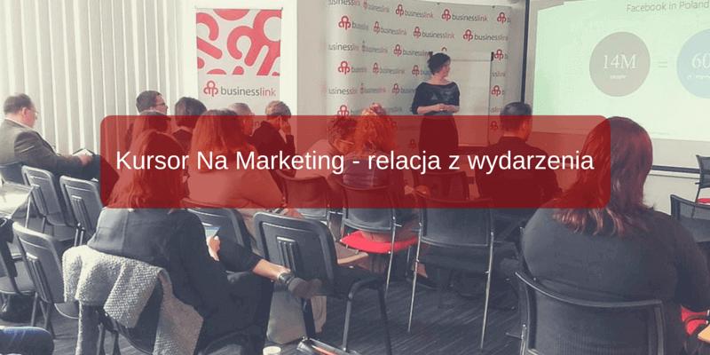 Kursor na Marketing - relacja z wydarzenia