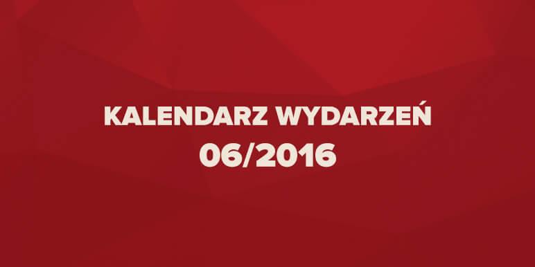 Kalendarz wydarzeń marketingowych 06/2016