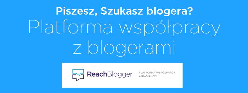 ReachBlogger – recenzja platformy współpracy zblogerami