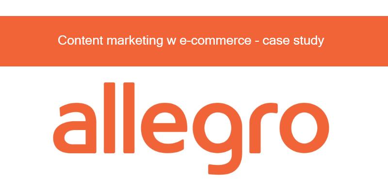 Content marketing we-commerce naprzykładzie Allegro