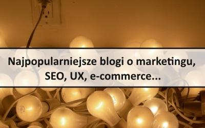 Najlepsze blogi o marketingu, SEO, UX, e-commerce…