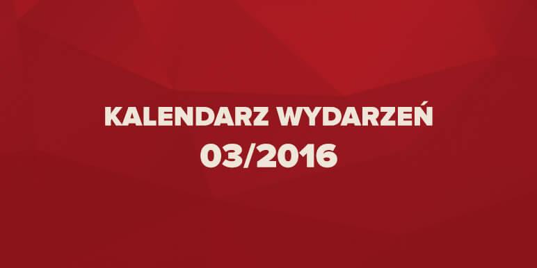 Kalendarz wydarzeń marketingowych 03/2016