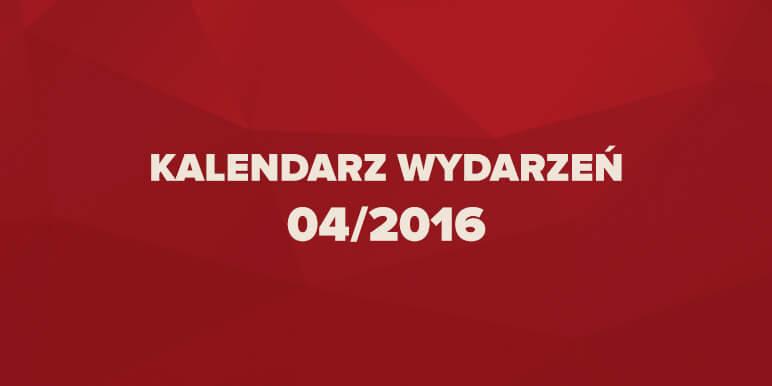 Kalendarz wydarzeń marketingowych 04/2016