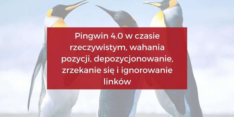 Pingwin 4.0 wczasie rzeczywistym, wahania pozycji, depozycjonowanie, zrzekanie się iignorowanie linków