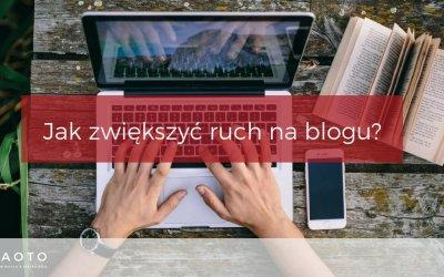 Jak zwiększyć ruch na blogu?
