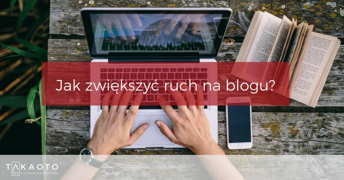 Jak zwiększyć ruch nablogu?